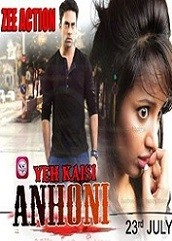 Yeh Kaisi Anhoni Hindi Dubbed