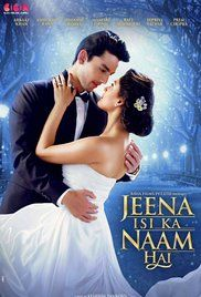 Jeena Isi Ka Naam Hai Cast and Crew