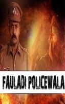 Fauladi Policewala Hindi Dubbed