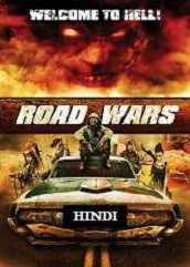 Road Wars Hindi Dubbed