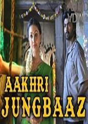 Aakhri JungBaaz Hindi Dubbed