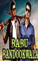 Babu Bandookwala Hindi Dubbed