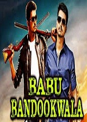 Babu Bandookwala Hindi Dubbed