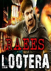Raees Lootera Hindi Dubbed