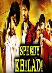 Speedy Khiladi Hindi Dubbed
