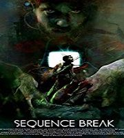 Sequence Break (2018)