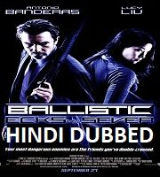Ballistic: Ecks vs. Sever Hindi Dubbed