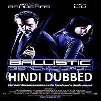Ballistic: Ecks vs. Sever Hindi Dubbed