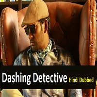 Dashing Detective Hindi Dubbed