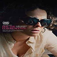 Dim the Fluorescents (2018)