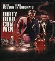 Dirty Dead Con Men (2018)