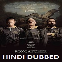 Foxcatcher Hindi Dubbed