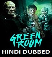 Green Room Hindi Dubbed