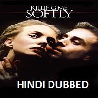 Killing Me Softly Hindi Dubbed