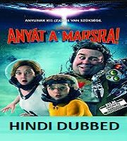 Mars Needs Moms Hindi Dubbed