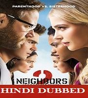 Neighbors 2 Hindi Dubbed