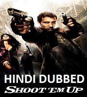 Shoot 'Em Up Hindi Dubbed