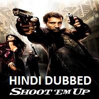 Shoot 'Em Up Hindi Dubbed