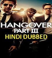 The Hangover 3 Hindi Dubbed