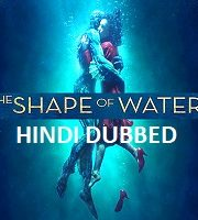 The Shape of Water Hindi Dubbed