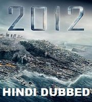 2012 (2009) Hindi Dubbed
