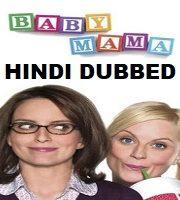 Baby Mama Hindi Dubbed