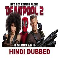 Deadpool 2 Hindi Dubbed