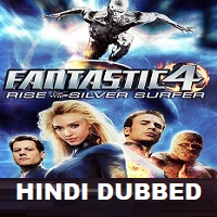 Fantastic 4: Rise of the Silver Surfer Hindi Dubbed