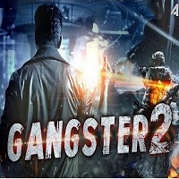 Gangster 2 Hindi Dubbed