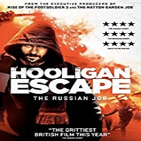 Hooligan Escape The Russian Job (2018)