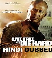 Live Free or Die Hard Hindi Dubbed