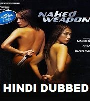 Naked Weapon Hindi Dubbed