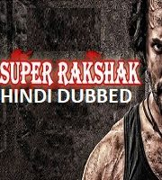 Super Rakshak Hindi Dubbed