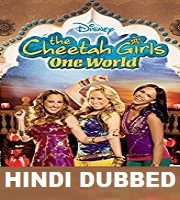 The Cheetah Girls: One World Hindi Dubbed