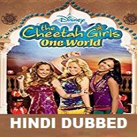 The Cheetah Girls: One World Hindi Dubbed