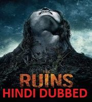 The Ruins Hindi Dubbed