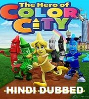 The Hero of Color City Hindi Dubbed