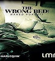 The Wrong Bed: Naked Pursuit (2018)