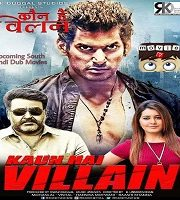 Kaun Hai Villain Hindi Dubbed