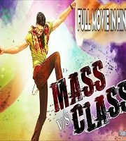 Mass vs Class Hindi Dubbed