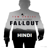 Mission Impossible 6: Fallout Hindi Dubbed