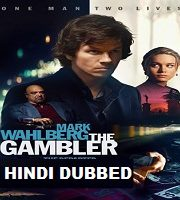 The Gambler Hindi Dubbed