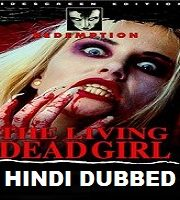 The Living Dead Girl Hindi Dubbed