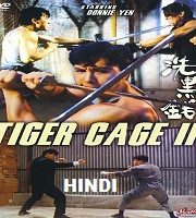 Tiger Cage 2 Hindi Dubbed