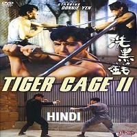 Tiger Cage 2 Hindi Dubbed