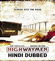 Highwaymen Hindi Dubbed