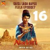 Aladdin Naam Toh Suna Hoga (2018) Season 1 Episode 16