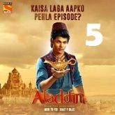 Aladdin Naam Toh Suna Hoga (2018) Season 1 Episode 5