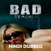 Bad Teacher Hindi Dubbed