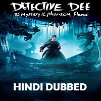 Detective Dee Mystery of the Phantom Flame Hindi Dubbed
